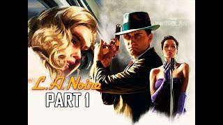 LA NOIRE Gameplay Walkthrough Part 1 - The Patrol Cases (5 STAR Remaster Let's play Commentary)