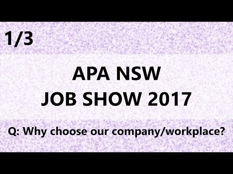 Part 1 of 3 || APA NSW Job Show 2017 || Why choose us?