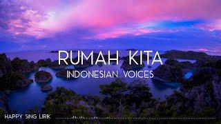 Indonesian Voices - Rumah Kita (Lirik)