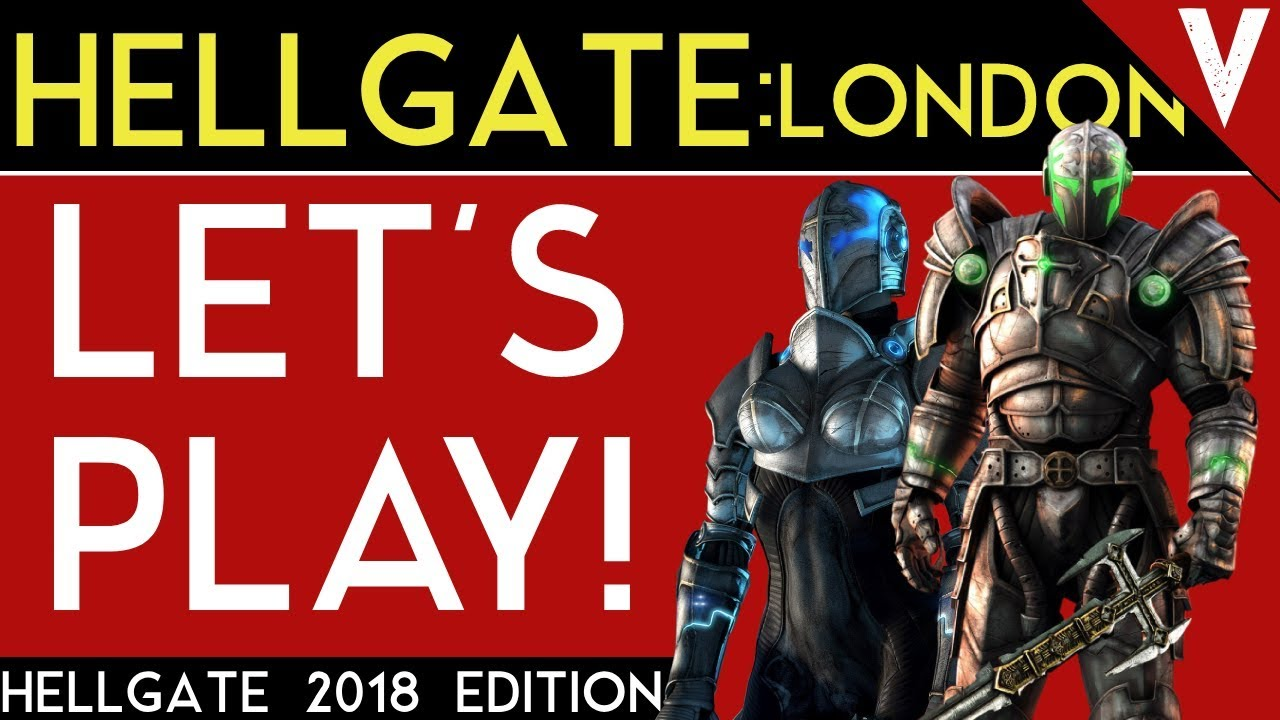 LET'S PLAY HELLGATE LONDON -- GAMEPLAY 2018 -- UNIQUE & LEGENDARY DROPS!