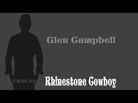 Rhinestone Cowboy + Glen Campbell + Lyrics