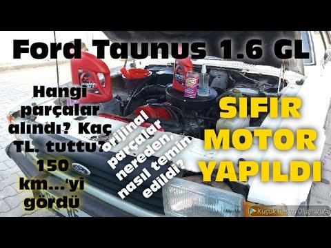 Ford Taunus 1 6 Gl Motor Revizyonu Parcalar Fiyati Harun