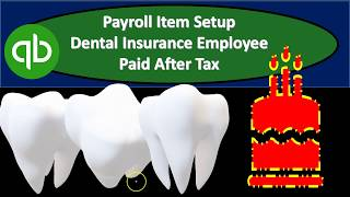 Payroll Item Setup Dental Insurance Employee Paid After Tax in QuickBooks