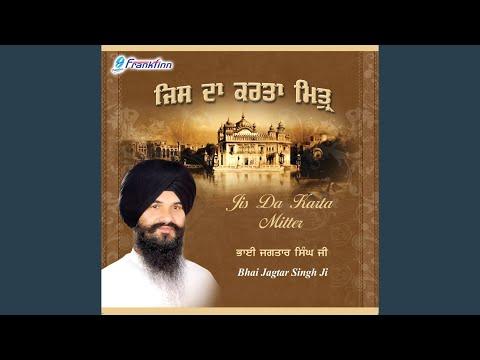 Jis Da Karta Mitter Bhai Jagtar Singh Shazam