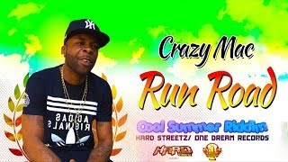 Crazy Mac - Duh Road Hard [Cool Summer Riddim] August 2017