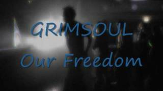 Grimsoul - Our Freedom