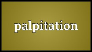 Palpitation Meaning