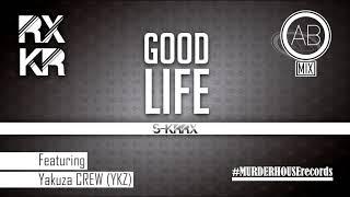 YKZ Crew Single: Good Life MC Ralex MC Kreider ABmix Produce Descar...