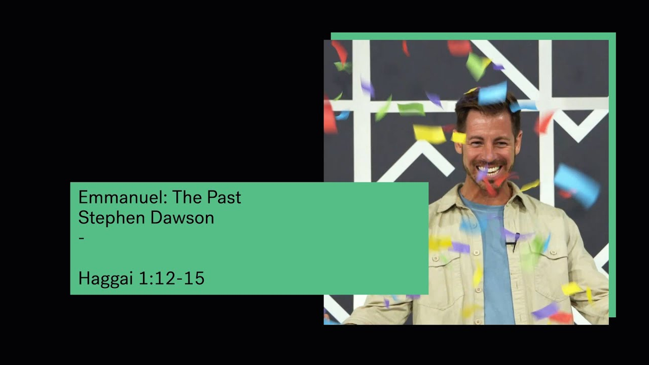 Emmanuel: The Past -  Haggai 1:12-15 // Stephen Dawson Cover Image