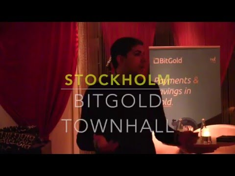 Gold Bullion To Store Your Earnings   BitGold Stockholm Townhall Meeting