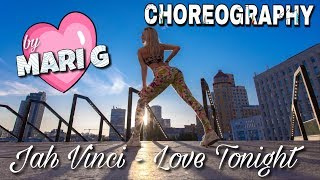 Twerk & Dancehall Choreography by MARI G - Jah Vinci - Love Tonight