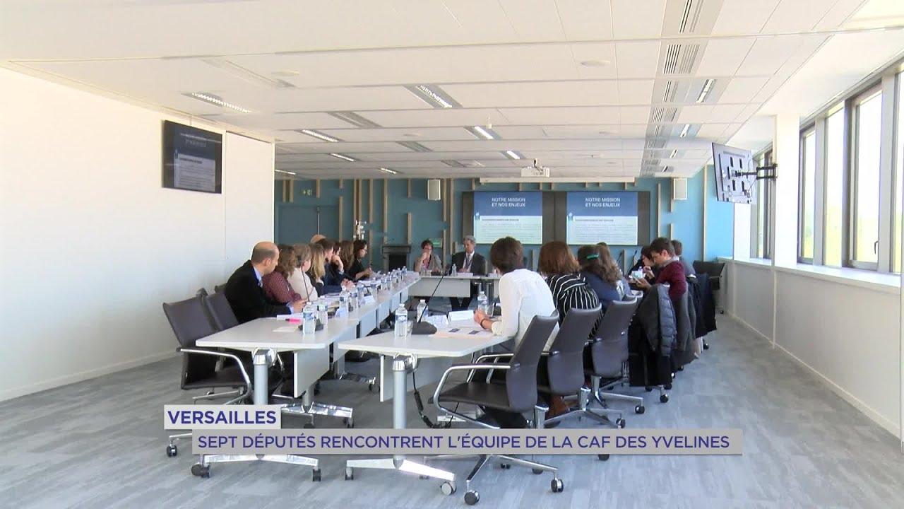 Yvelines   Versailles : sept députés rencontrent l'équipe de la CAF des Yvelines