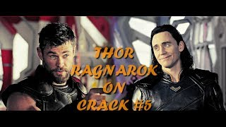 ● Thor Ragnarok ● On Crack #5