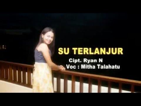 MITHA TALAHATU - SU TERLANJUR