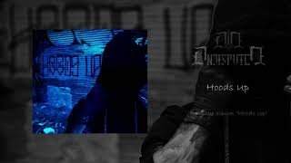 UNDISPUTED - HOODS UP [OFFICIAL SONG STREAM]