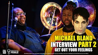 Michael Bland Interview about Prince - PART 2