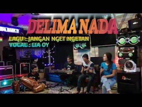 JANGAN NGET NGETAN ( COVER ) DELIMA NADA VOC LIA OYY