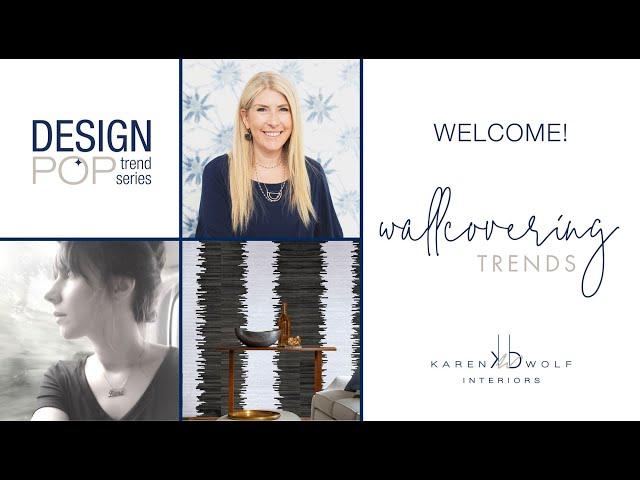 Karen B Wolf Design Pop Trend Series: Wallcovering Trends