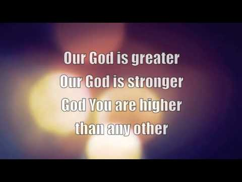 Our God (is Greater) with Lyrics