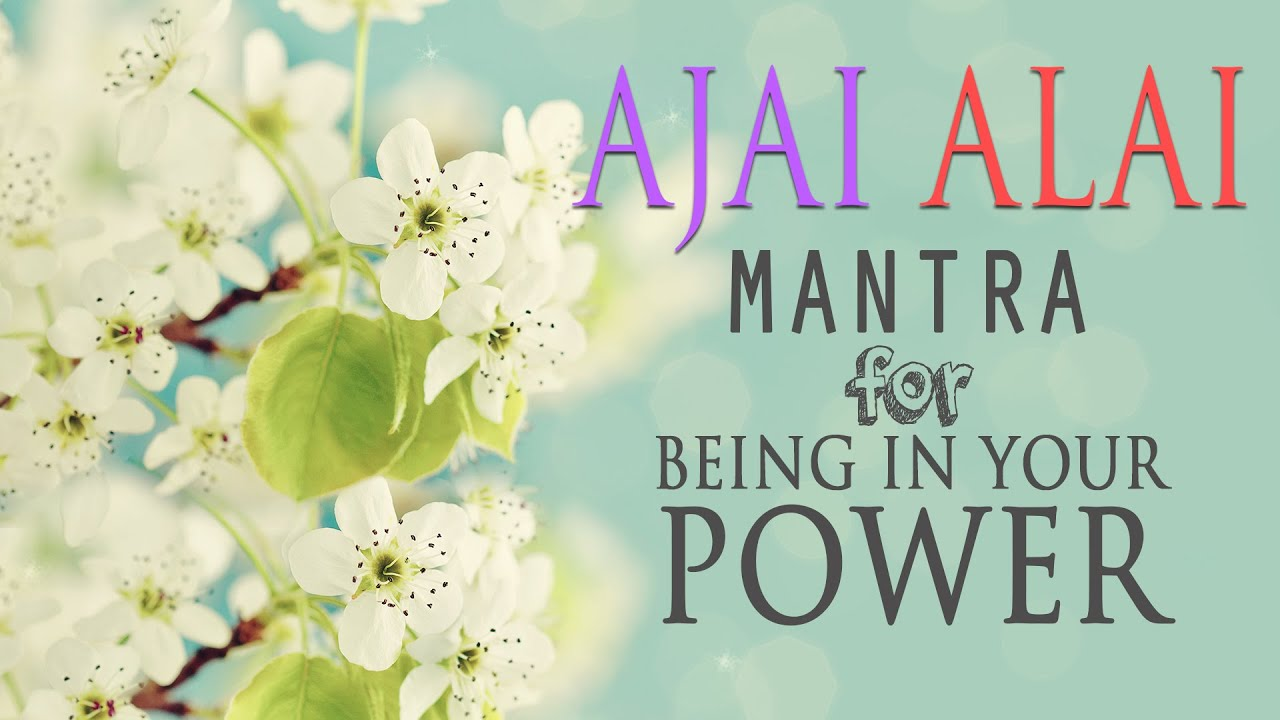 Download Ajai Alai | Mantra for Being In Your Power & to Develop Radiant Body