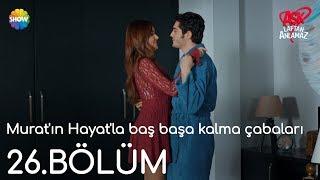 Скачать Aşk Laftan Anlamaz 26 Bölüm Murat ın Hayat La Baş Başa Kalma çabaları