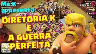 Guerra perfeita 100% ataques 3 estrelas   Clash of Clans   DIRETORIA K