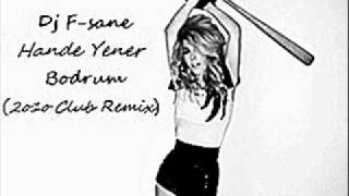 dj f sane vs hande yener bodrum 2010 club remix