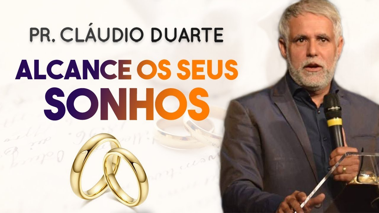 Pastor Cláudio Duarte - Alcance os seus SONHOS | Palavras de Fé