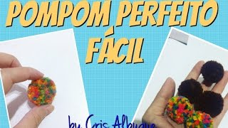 PomPom PERFEITO – FÁCIL by Cris Albuque