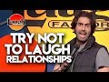 Try Not to Laugh | Relationships | Laugh Factory Stand Up Comedy
