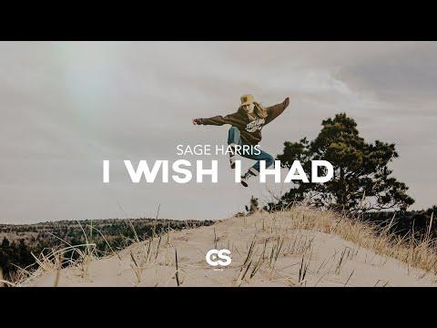 Sage Harris - I Wish I Had