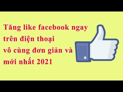 làm thế nào để hack like trên facebook - Cách tăng like facebook miễn phí mới nhất 2021 || ngay trên điện thoại