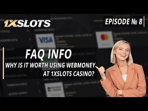 FAQ INFO 1xNews Episode №8: Why Is It Worth Using WebMoney At 1xSlots Casino?