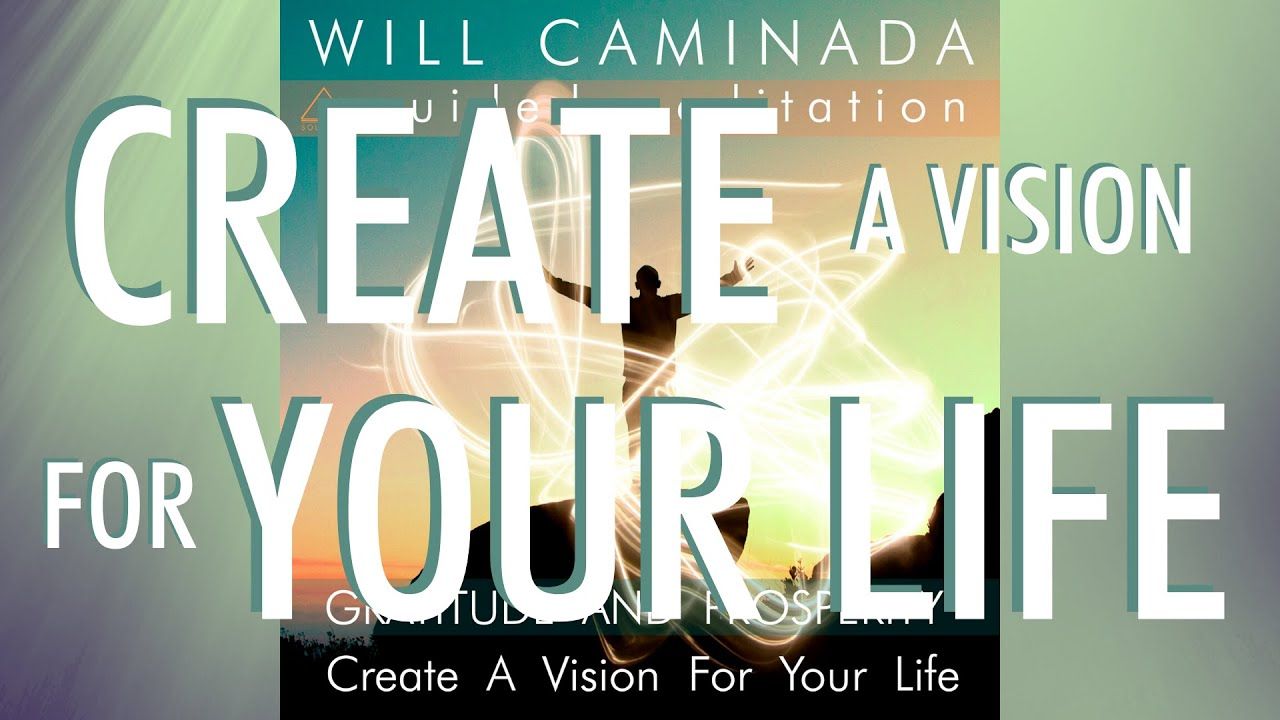 GRATITUDE and PROSPERITY - Create A Vision For Your Life