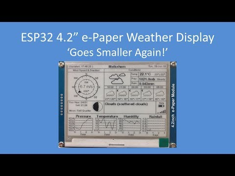 """Tech Note 101 - ESP32 4.2"""" e-Paper Weather Display 'Goes Smaller Again!"""
