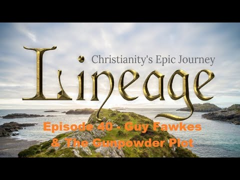 Lineage Season 1 Episode 40 - Guy Fawkes & The Gunpowder Plot from YouTube · Duration:  5 minutes 20 seconds