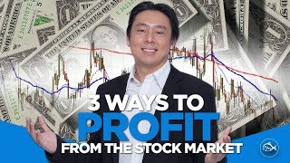 Stock investment & trading strategies by Adam Khoo. 3 Ways to Profit from the Stock Market