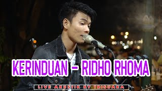Download lagu KERINDUAN - RIDHO RHOMA (LIRIK) LIVE AKUSTIK BY TRI SUAKA