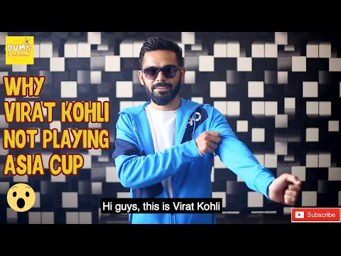 Find out Why Virat Kohli not playing ASIA CUP ?  | Dumb Pranks |