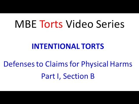 MBE Torts [I,B]: Intentional Torts - Defenses to Claims for Physical Harms