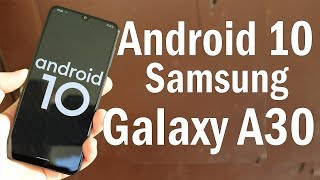 Установил Android 10 на Galaxy A30  ЧИСТЫЙ АНДРОИД ЭТО КРУТО