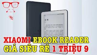 Xiaomi eBook Reader GIÁ CỰC SỐC 1 TRIỆU 9 đợi về là mua thôi