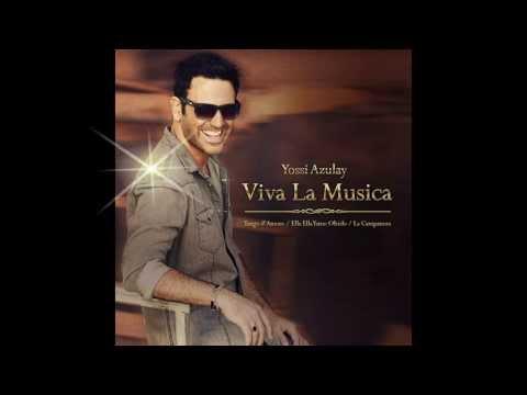 Viva La Musica - Yossi Azulay (Official Release) TETA יוסי אזולאי - ויוה לה מוזיקה