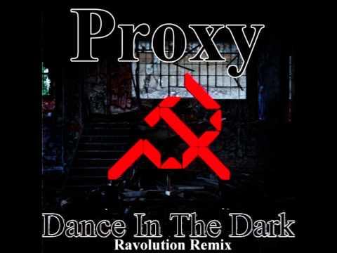 Proxy - Dance In The Dark (Ravolution Remix) [Free Download]