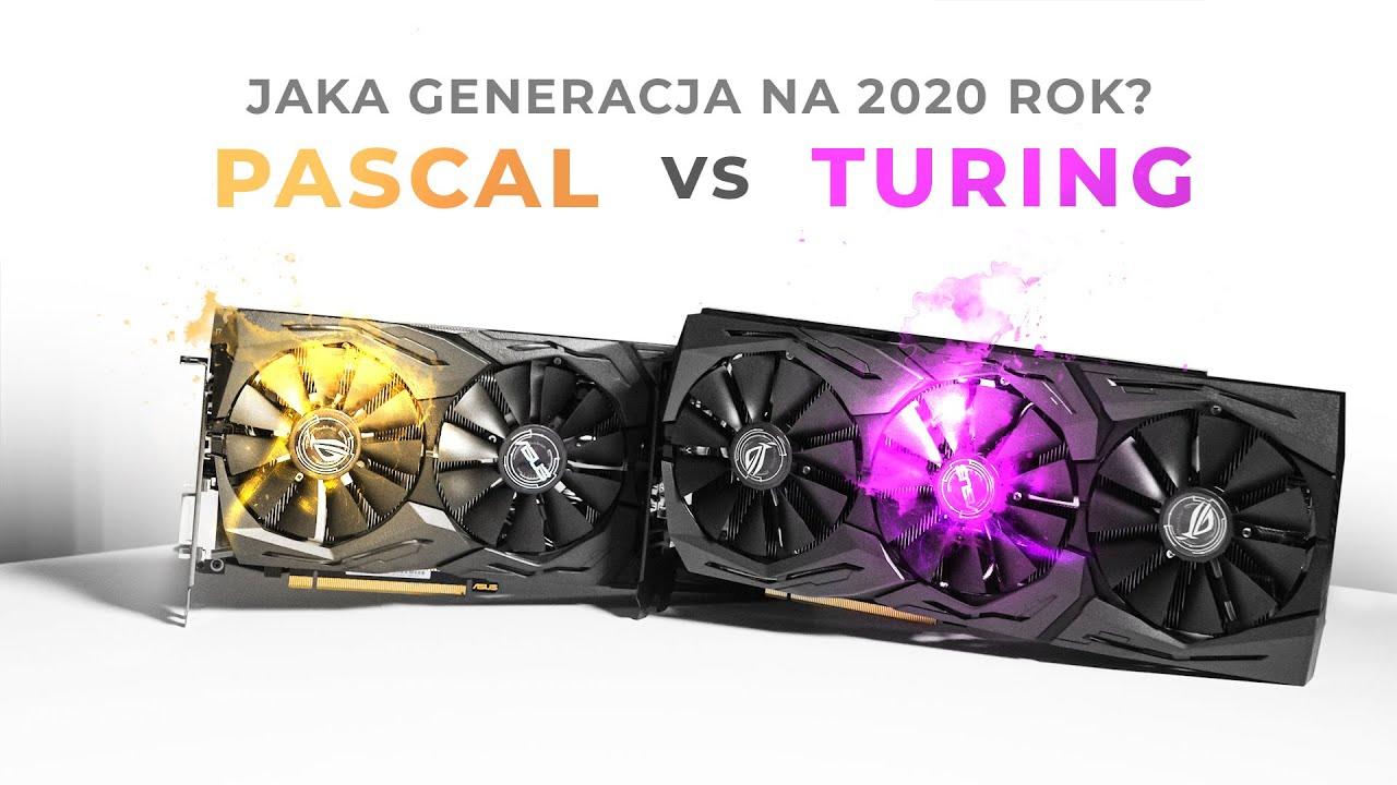 Pascal vs Turing - jakie GPU na rok 2020?
