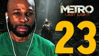 "Metro Last Light Walkthrough PART 23 - ""Metro Last Light Gameplay"" (PS3/XBOX/PC)"