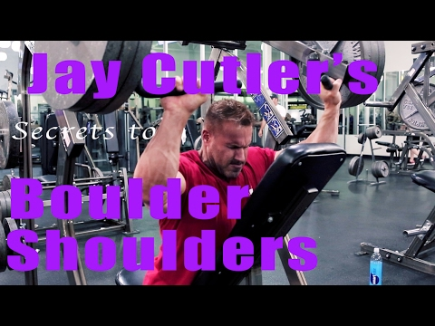 Jay Cutler's Secrets to BOULDER SHOULDERS!