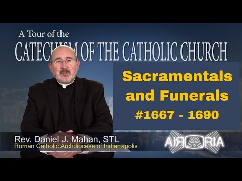 Tour of the Catechism #56 - Sacramentals and Funerals