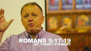 Romans 5 17 19 by Tommy Stewart