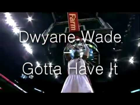 Dwyane Wade - Gotta Have It